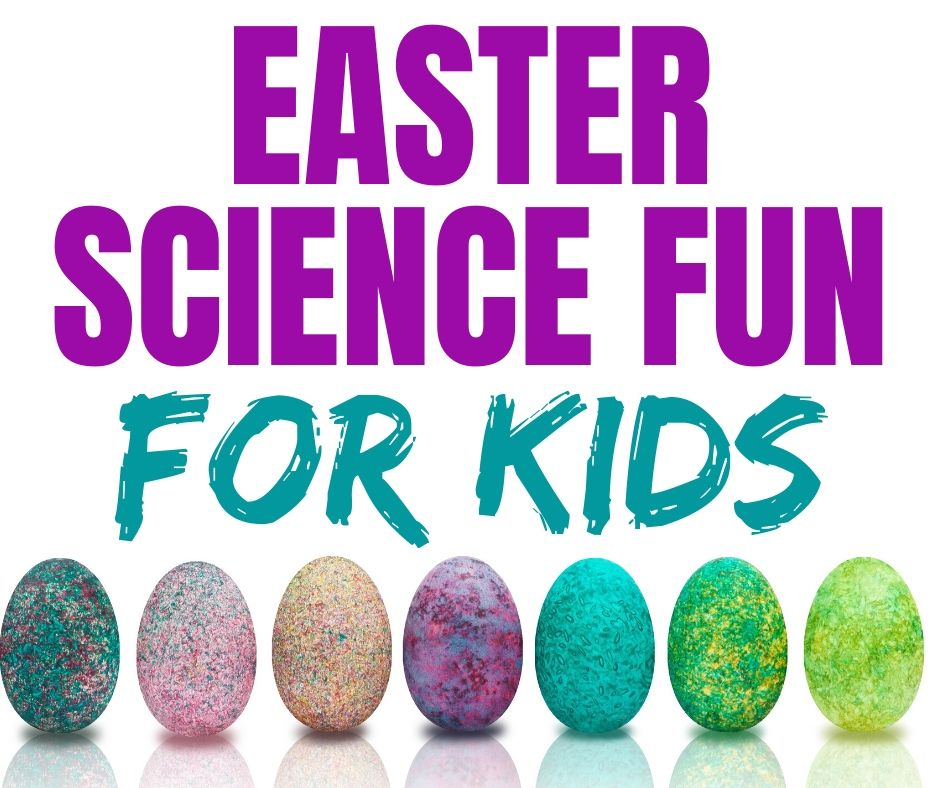 Easter Activities for Kids & Science Experiments