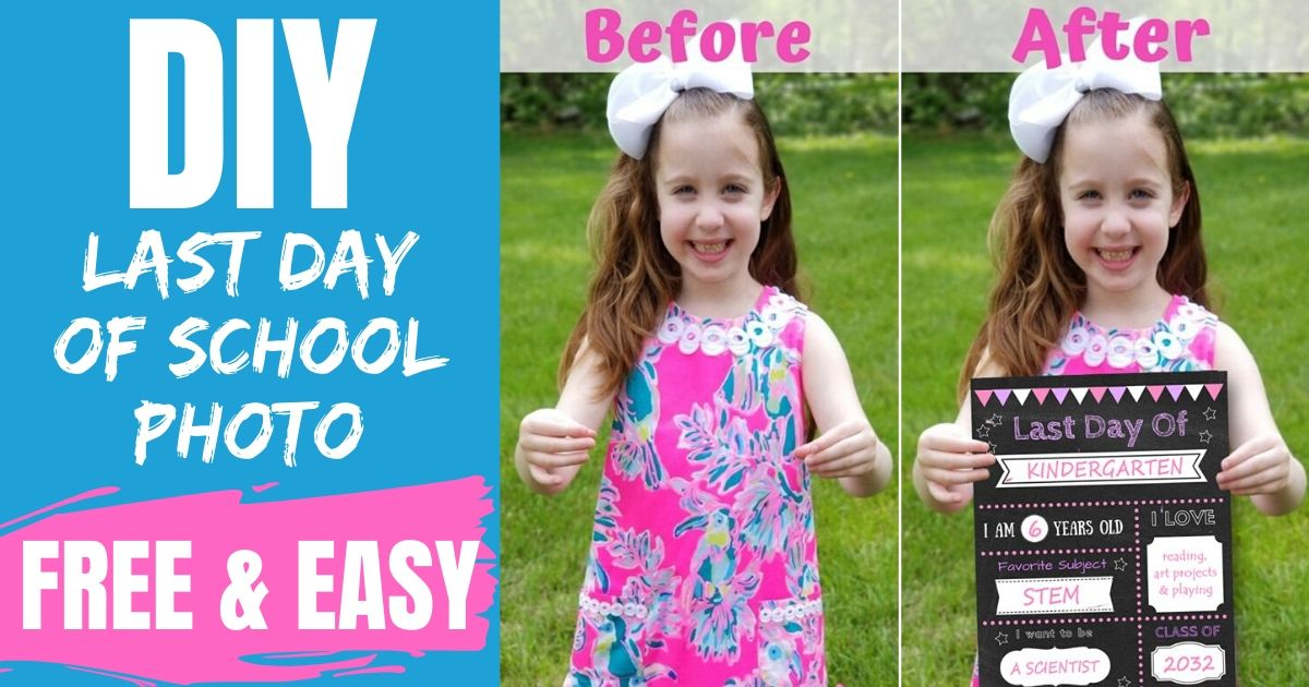DIY Last Day of School Photo Editable Chalkboard Free Template