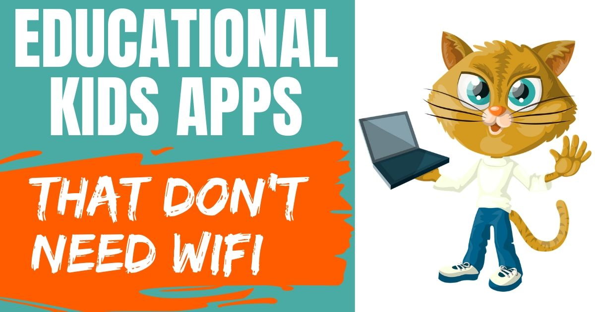 Educational Kids Apps That Don't Need Wi-Fi