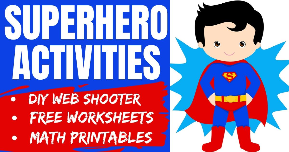 Superhero Activities for Kids: Free Worksheets & DIY Stem Projects