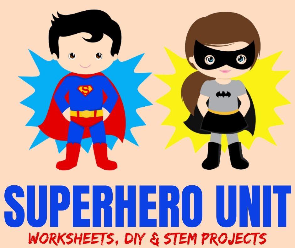 Superhero Unit: Worksheets, DIY Crafts & STEM Projects