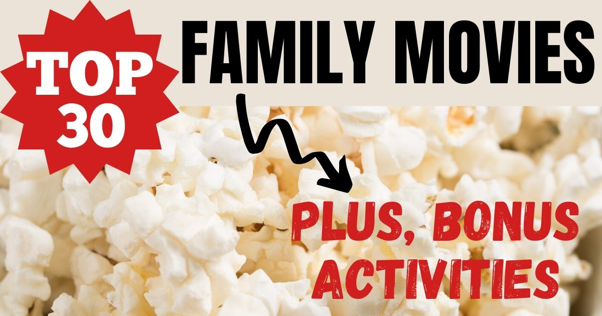 30 Family Movies That Kids Love Plus Movie-Themed Activities