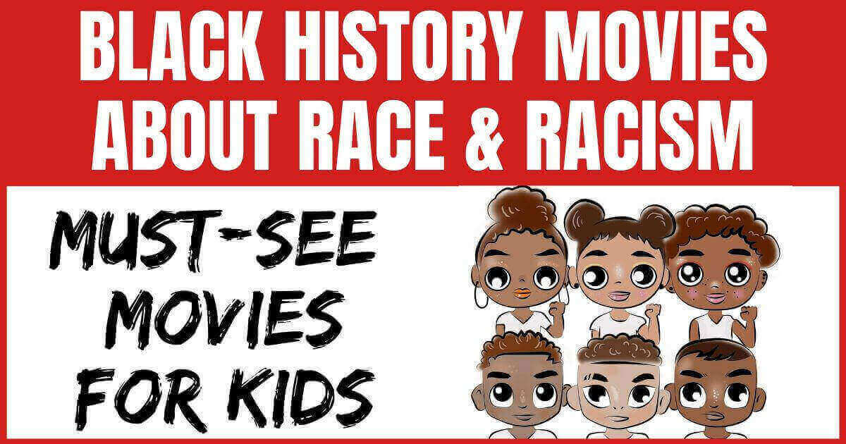 Black History Movies About Racism & Race for Kids