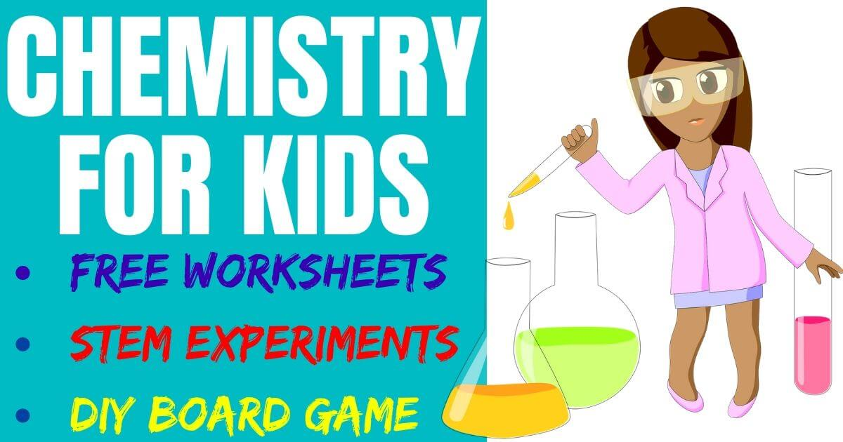 Chemistry for kids lesson plan including STEM games, experiments, math, reading and even art activities.