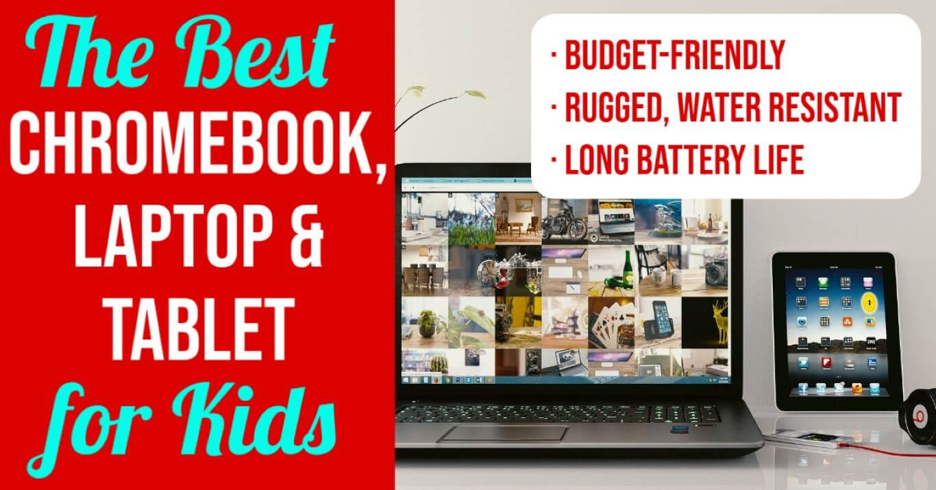 Best Chromebook, Laptop and Tablet for Kids - Distance Learning and Back to School