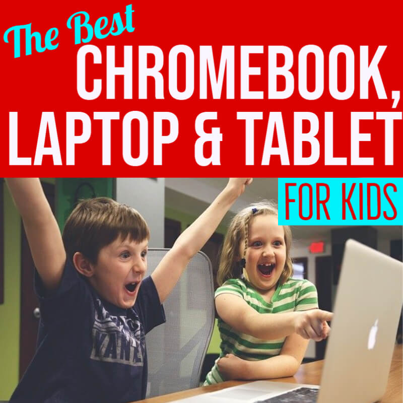 Best Kids Chromebook, Laptop & Tablet for Distance Learning
